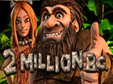 Игровой аппарат 2 Million B.C. в Вулкан Платинум